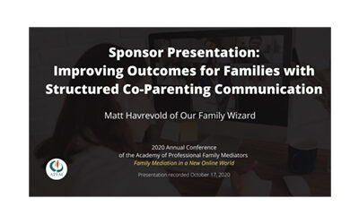 APFM 2020 Conference: Sponsor Presentation – Our Family Wizard