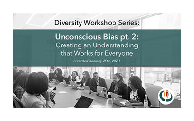 Unconscious Bias: Creating an Understanding that Works for Everyone (Part 2)