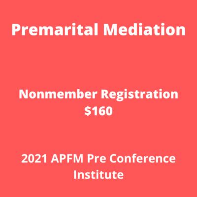 APFM 2021 Pre Conference - Premarital Mediation (Nonmember)