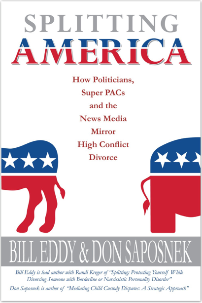 Book Review: Bill Eddy and Don Saposnek's SPLITTING AMERICA: How Politicians, Super PACs and the News Media Mirror High Conflict Divorce